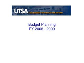Budget Planning  FY 2008 - 2009