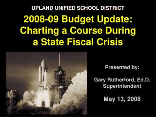 Presented by: Gary Rutherford, Ed.D. Superintendent May 13, 2008