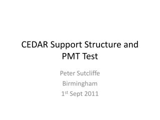 CEDAR Support Structure and PMT Test