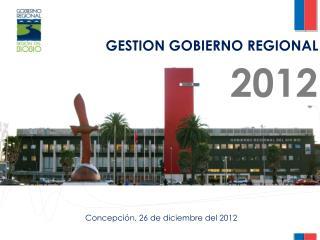 GESTION GOBIERNO REGIONAL         2012