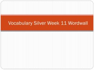 Vocabulary Silver  Week  11  Wordwall