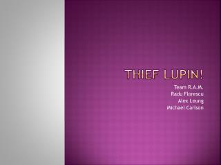ThiEf Lupin !