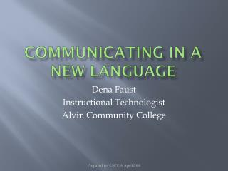 Communicating in a New Language
