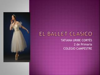 EL BALLET  CLáSICO