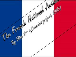 The French National Anthem By Elisa 3 ème  4,Comenius  project , RREV