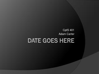 Date Goes Here
