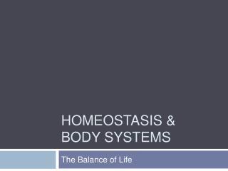 Homeostasis & Body Systems