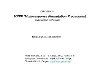 CHAPTER 24 MRPP Multi-response Permutation Procedures and Related Techniques