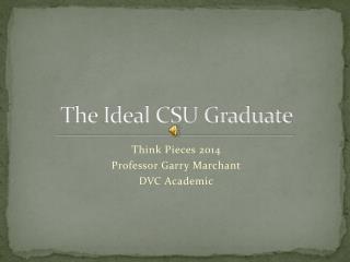 The Ideal CSU Graduate
