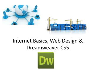 Internet Basics, Web Design & Dreamweaver CS5