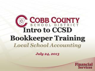 Intro to CCSD Bookkeeper Training Local School Accounting