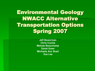 Environmental Geology  NWACC Alternative Transportation Options Spring 2007