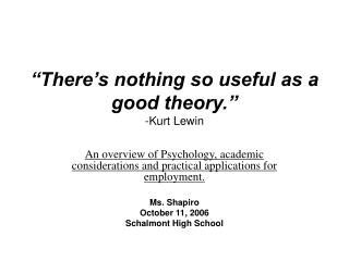 There s nothing so useful as a good theory.  -Kurt Lewin