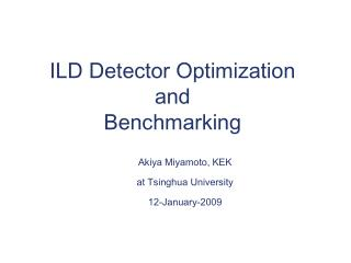 ILD Detector Optimization and Benchmarking