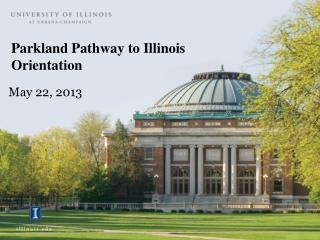 Parkland Pathway to Illinois Orientation