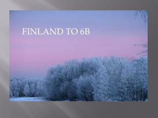FINLAND TO 6B