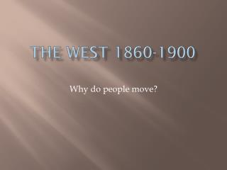 The West 1860-1900