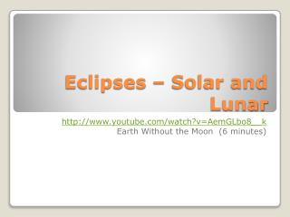 Eclipses – Solar and Lunar