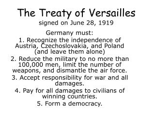 The Treaty of Versailles signed on June 28, 1919