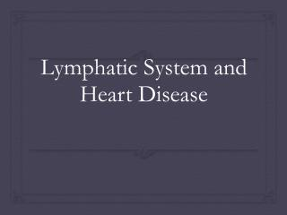 Lymphatic  System and Heart Disease