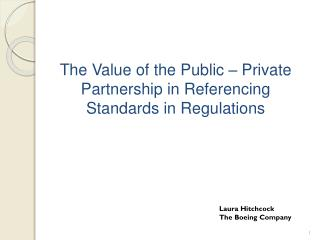 The  Value of the Public – Private Partnership in Referencing Standards in Regulations