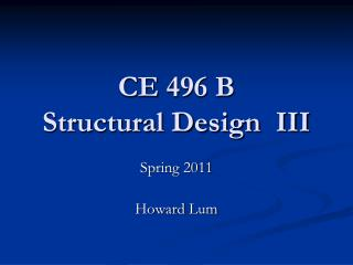 CE  496 B Structural Design  III