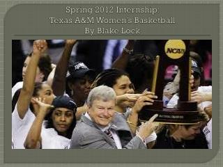 Spring 2012 Internship:  Texas A&M Women's Basketball By Blake Lock