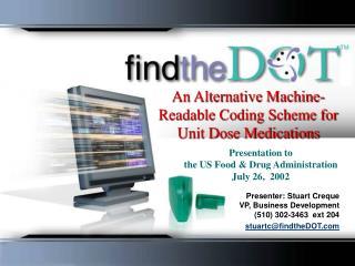 An Alternative Machine-Readable Coding Scheme for Unit Dose Medications