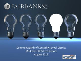 Commonwealth of Kentucky School District  Medicaid SBHS Cost Report  August 2013