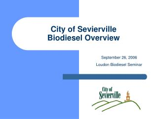 City of Sevierville Biodiesel Overview