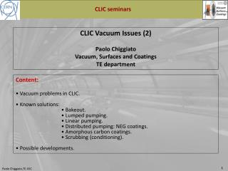 CLIC Vacuum Issues (2) Paolo  Chiggiato Vacuum, Surfaces and Coatings  TE department