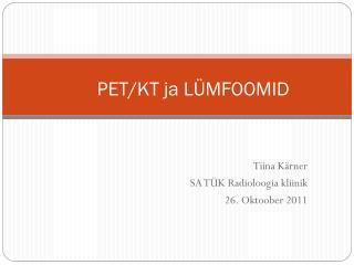 PET/KT ja LÜMFOOMID