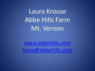 Laura Krouse Abbe Hills Farm Mt. Vernon abbehills laura@abbehills