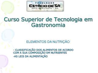 Curso Superior de Tecnologia em Gastronomia
