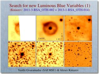Search for new Luminous Blue Variables (1)  (Kniazev:  2011-3-RSA_OTH-002 + 2013-1-RSA_OTH-014 )