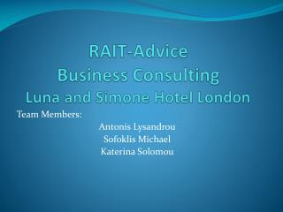 RAIT-Advice Business Consulting Luna and Simone Hotel London