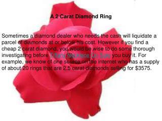 A 2 Carat Diamond Ring