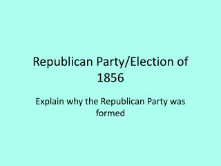 Republican Party/Election of 1856