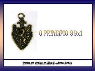 O PRINCÍPIO 99x1