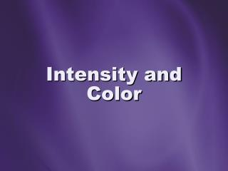 Intensity and Color