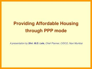 Providing Affordable Housing through PPP mode