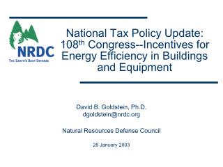 David B. Goldstein, Ph.D. dgoldstein@nrdc Natural Resources Defense Council 26 January 2003