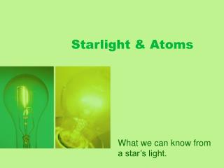 Starlight & Atoms
