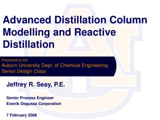 Advanced Distillation Column Modelling and Reactive Distillation