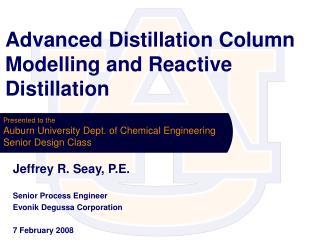 Advanced Distillation Column Modelling and Reactive Distillation