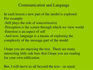 Communication and Language In each lesson a new part of the model is explored. For example: