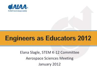 Elana  Slagle,  STEM K-12 Committee Aerospace Sciences Meeting January 2012