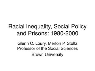 Racial Inequality, Social Policy and Prisons: 1980-2000