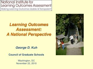 George D. Kuh Council of Graduate Schools Washington, DC November 22, 2010