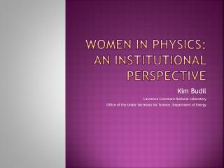 Women in physics:  an institutional perspective